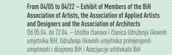 From 04/05 to 04/22 – Exhibit of Members of the BiH Association of Artists, the
