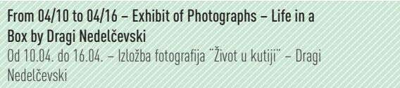 From 04/10 to 04/16 – Exhibit of Photographs – Life in a Box by Dragi