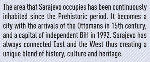 The area that Sarajevo occupies has been continuously inhabited since the Prehistoric period. It becomes
