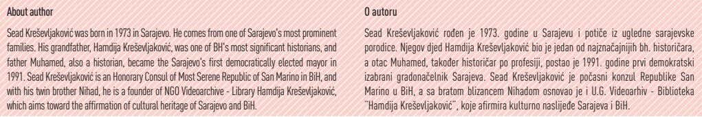 About author O autoru Sead Kre{evljakovi} was born in 1973 in Sarajevo. He comes from