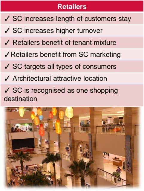 Retailers ✓ SC increases length of customers stay ✓ SC increases higher turnover ✓ Retailers
