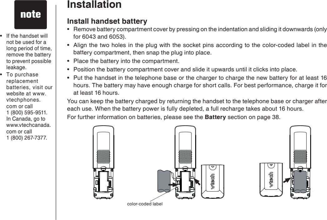 Installation Install handset battery • Remove battery compartment cover by pressng on the ndentaton and