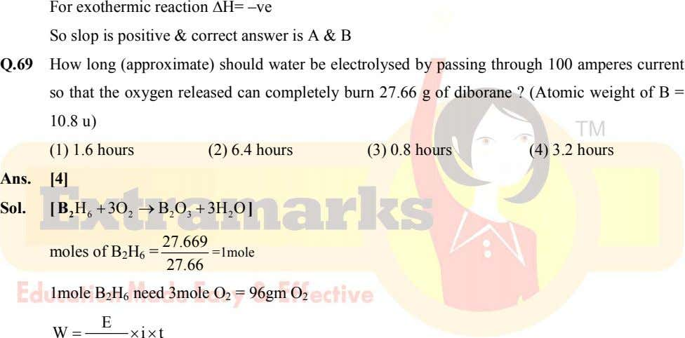 For exothermic reaction H= –ve So slop is positive & correct answer is A &