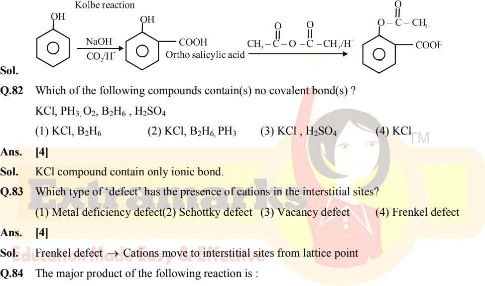 Sol. Q.82 Which of the following compounds contain(s) no covalent bond(s) ? KCl, PH 3,