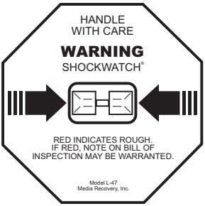 was tipped or mishandled. Figure 2-1). A Shockwatch ® F-7300.2-1.eps Figure 2-1. Shockwatch and Tip-n-Tell
