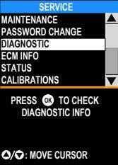 SERVICE MAINTENANCE PASSWORD CHANGE DIAGNOSTIC ECM INFO STATUS CALIBRATIONS PRESS OK TO CHECK