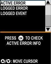 ACTIVE ERROR LOGGED ERROR LOGGED EVENT PRESS OK TO CHECK ACTIVE ERROR INFO : MOVE