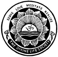 Sri Swami Sivananda Founder of The Divine Life Society SERVE, LOVE, GIVE, PURIFY, MEDITATE, REALIZE So