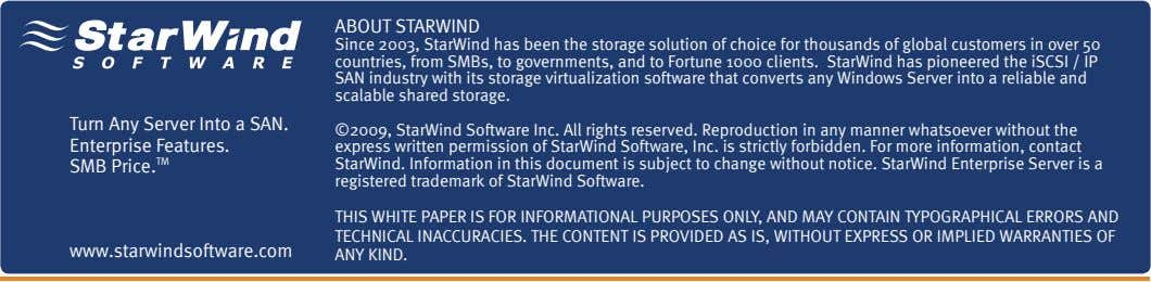 ABOUT STARWIND Since 2003, StarWind has been the storage solution of choice for thousands of