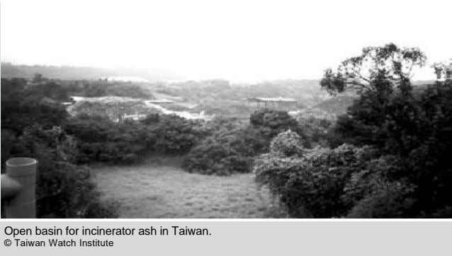 Open basin for incinerator ash in Taiwan. © Taiwan Watch Institute
