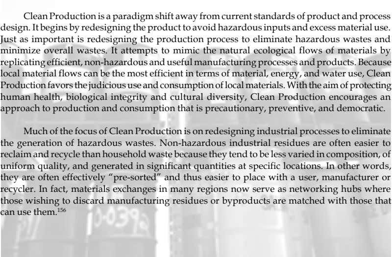 Clean Production is a paradigm shift away from current standards of product and process design.