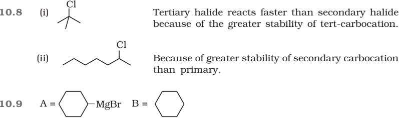 10.8 (i) Tertiary halide reacts faster than secondary halide because of the greater stability of