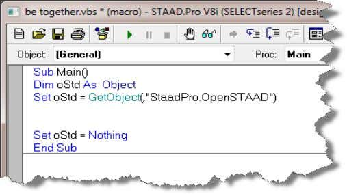 "= GetObject(,""StaadPro.OpenSTAAD"") –   … – Set oStd = Nothing – Exit Sub 