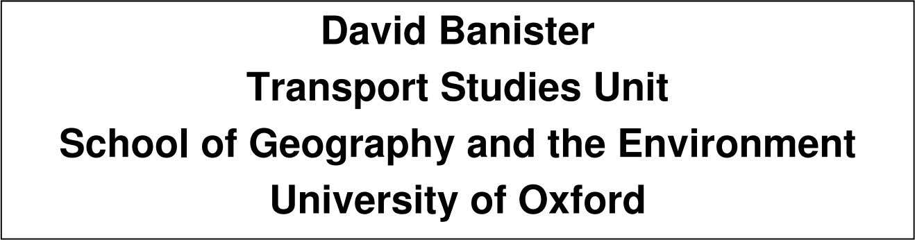 David Banister Transport Studies Unit School of Geography and the Environment University of Oxford