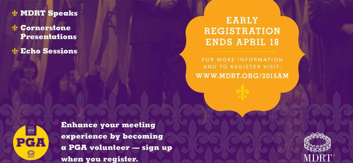 MDRT Speaks Cornerstone Presentations Echo Sessions Enhance your meeting experience by becoming a PGA volunteer