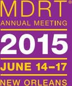 Don't miss THE 2015 MDRT ANNUAL MEETING Taking place in New Orleans, Louisiana, USA — a