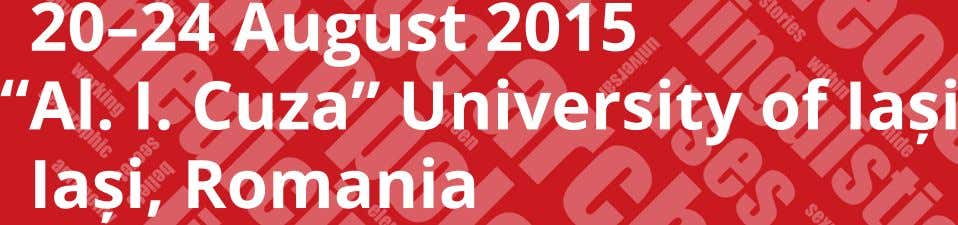 "20–24 August 2015 "" Al. I. Cuza"" University of Iași Iași, Romania"