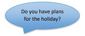 Do you have plans for the holiday?