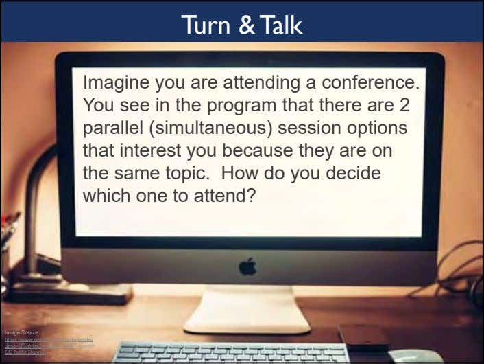 Turn & Talk Imagine you are attending a conference. You see in the program that