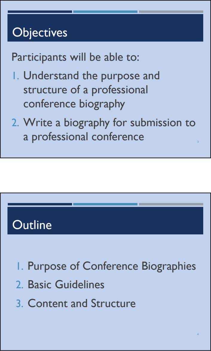 Objectives Participants will be able to: 1. Understand the purpose and structure of a professional