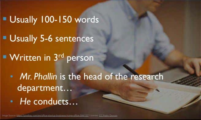  Usually 100-150 words  Usually 5-6 sentences  Written in 3 rd person •