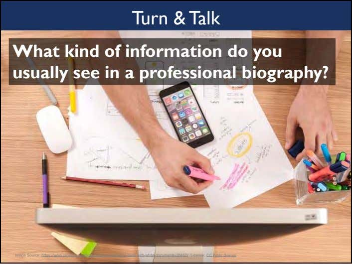 Turn & Talk What kind of information do you usually see in a professional biography?