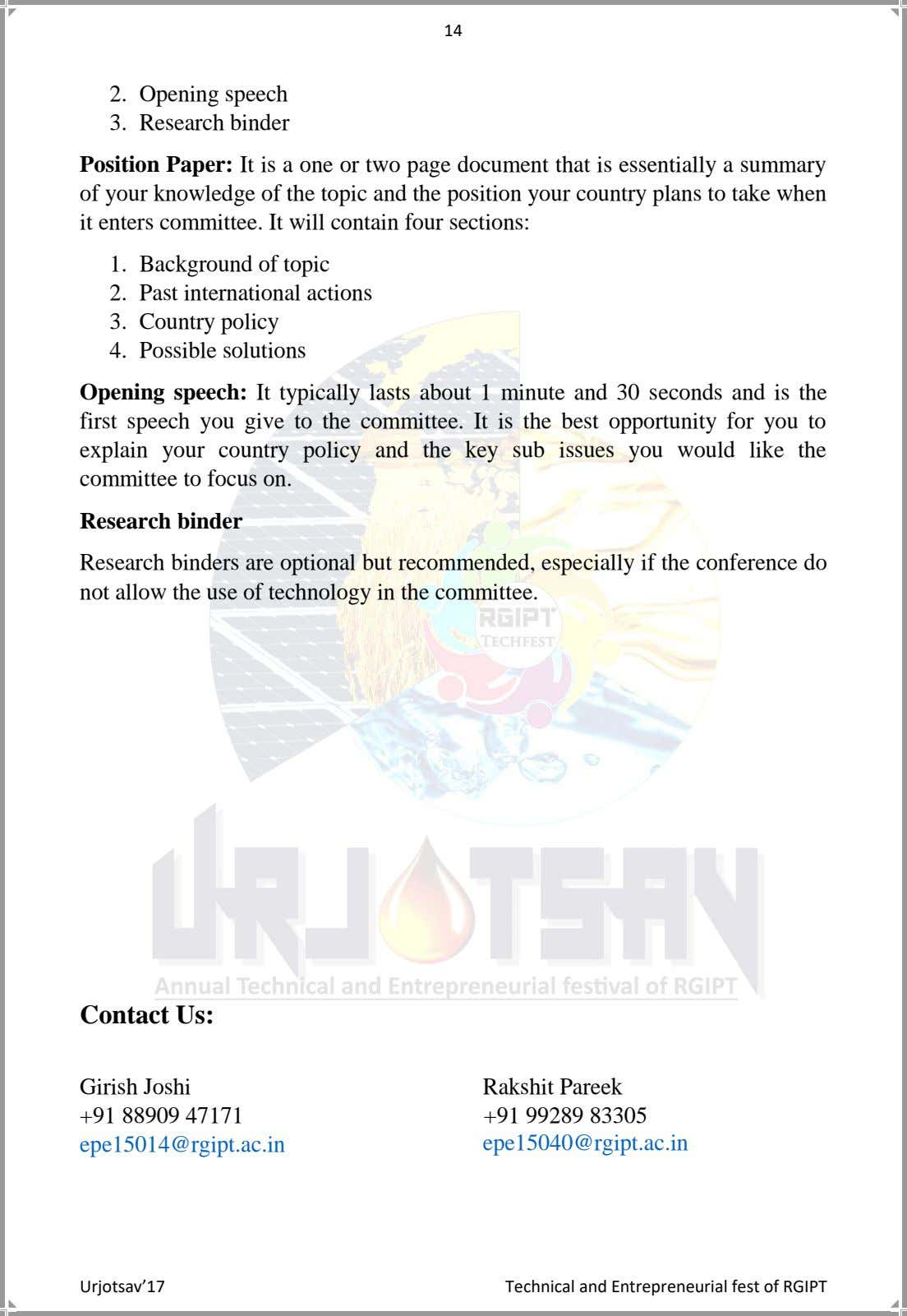 14 2. Opening speech 3. Research binder Position Paper: It is a one or two page