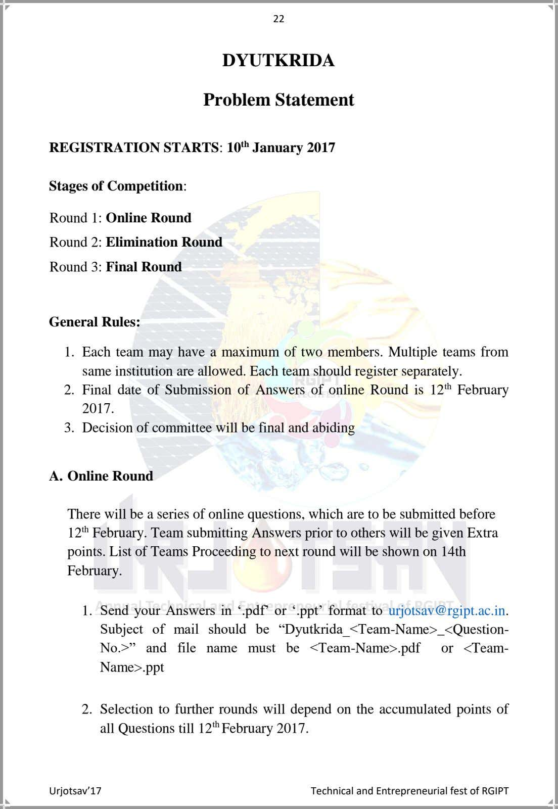 22 DYUTKRIDA Problem Statement REGISTRATION STARTS: 10 th January 2017 Stages of Competition: Round 1: Online