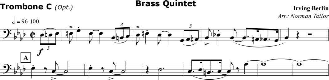 Brass Quintet Trombone C (Opt.) Irving Berlin Arr.: Norman Tailor h = 96-100 − >
