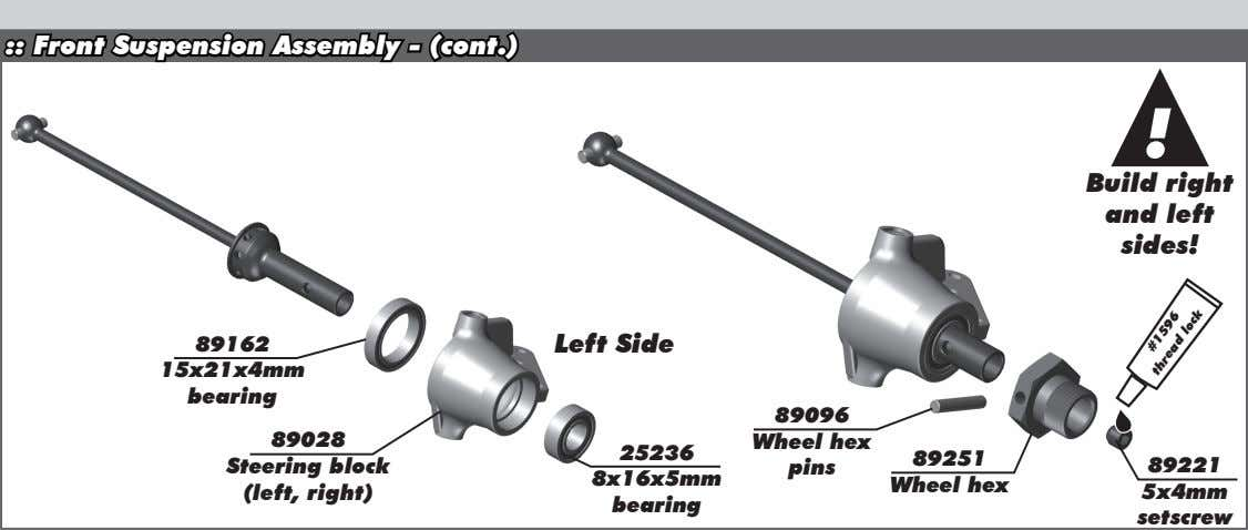 :: Front Suspension Assembly - (cont.) ! Build right and left sides! 89162 Left Side