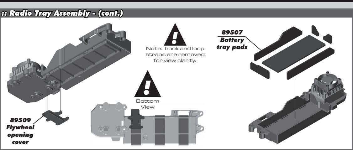 :: Radio Tray Assembly - (cont.) 89507 ! Battery tray pads Note: hook and loop