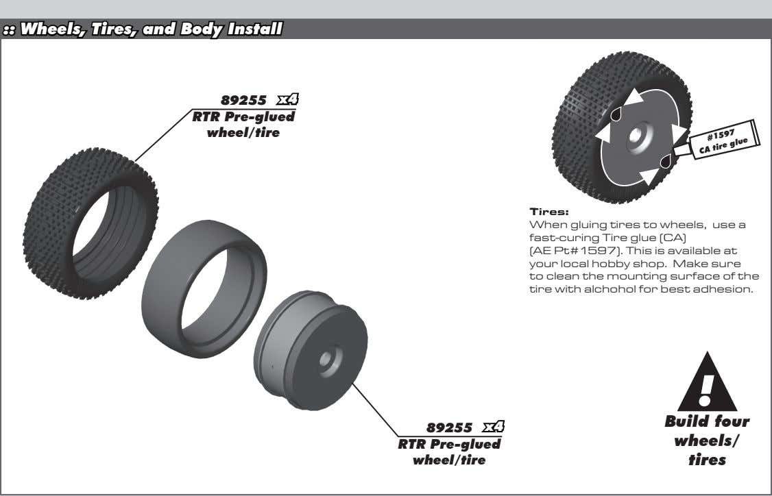 :: Wheels, Tires, and Body Install 89255 x4 RTR Pre-glued wheel/tire Tires: i When gluing