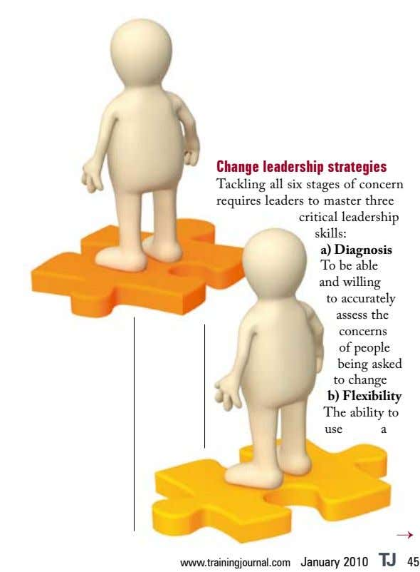 Change leadership strategies Tackling all six stages of concern requires leaders to master three critical leadership