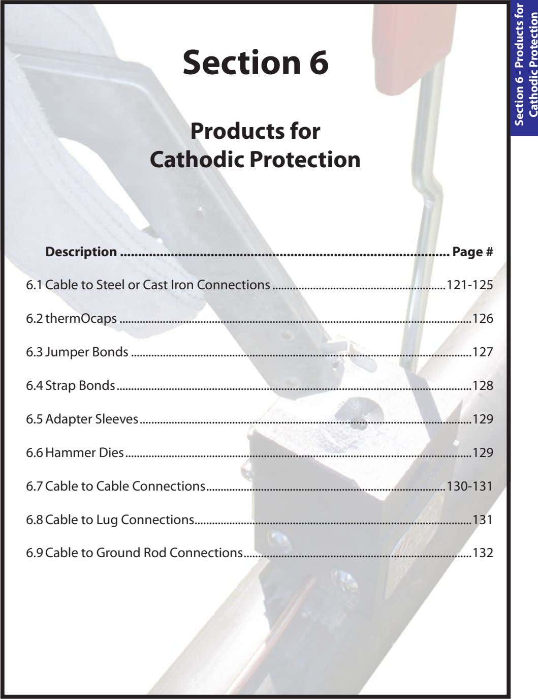 Section 6 Products for Cathodic Protection Description Page # 6.1 Cable to Steel or Cast