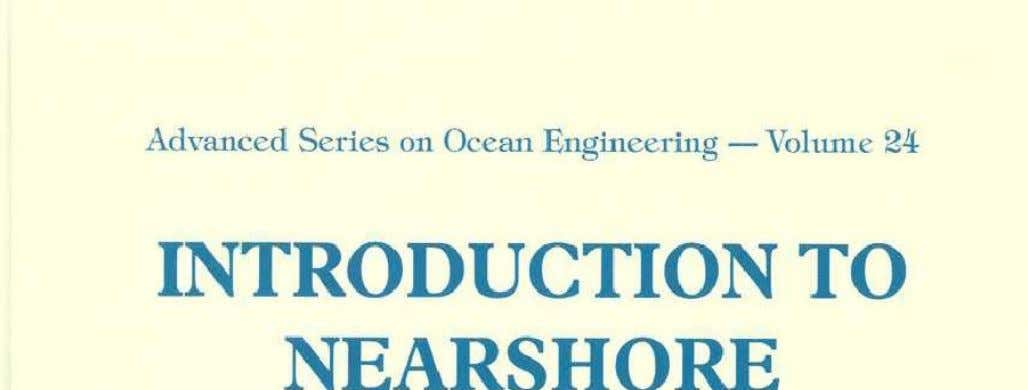 Sign Up | Log In http://www.scribd.com/doc/36802548/Introduction-to-Nearshore-Hydr 1 of 783 2/3/2012 1:31 PM