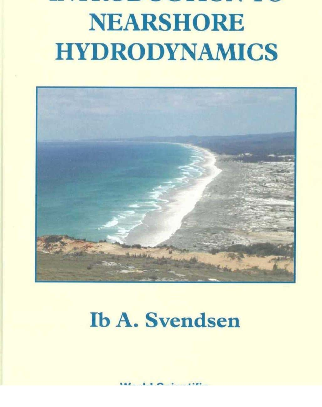 Nearshore Hydrodynamics http://www.scribd.com/doc/36802548/Introduction-to-Nearshore-Hydr 745 2 of 783 2/3/2012 1:31 PM