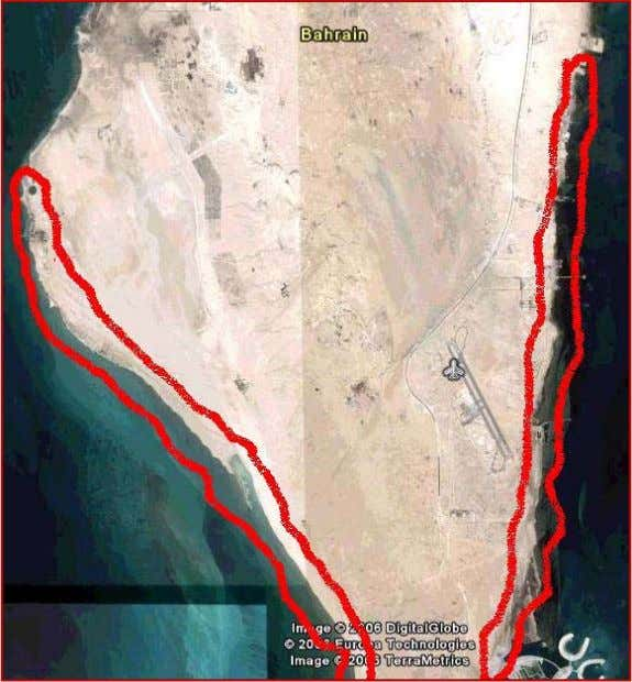 Google Earth cause a revolution in Bahrain? 4.Steeling Lands An island with no beaches… All those