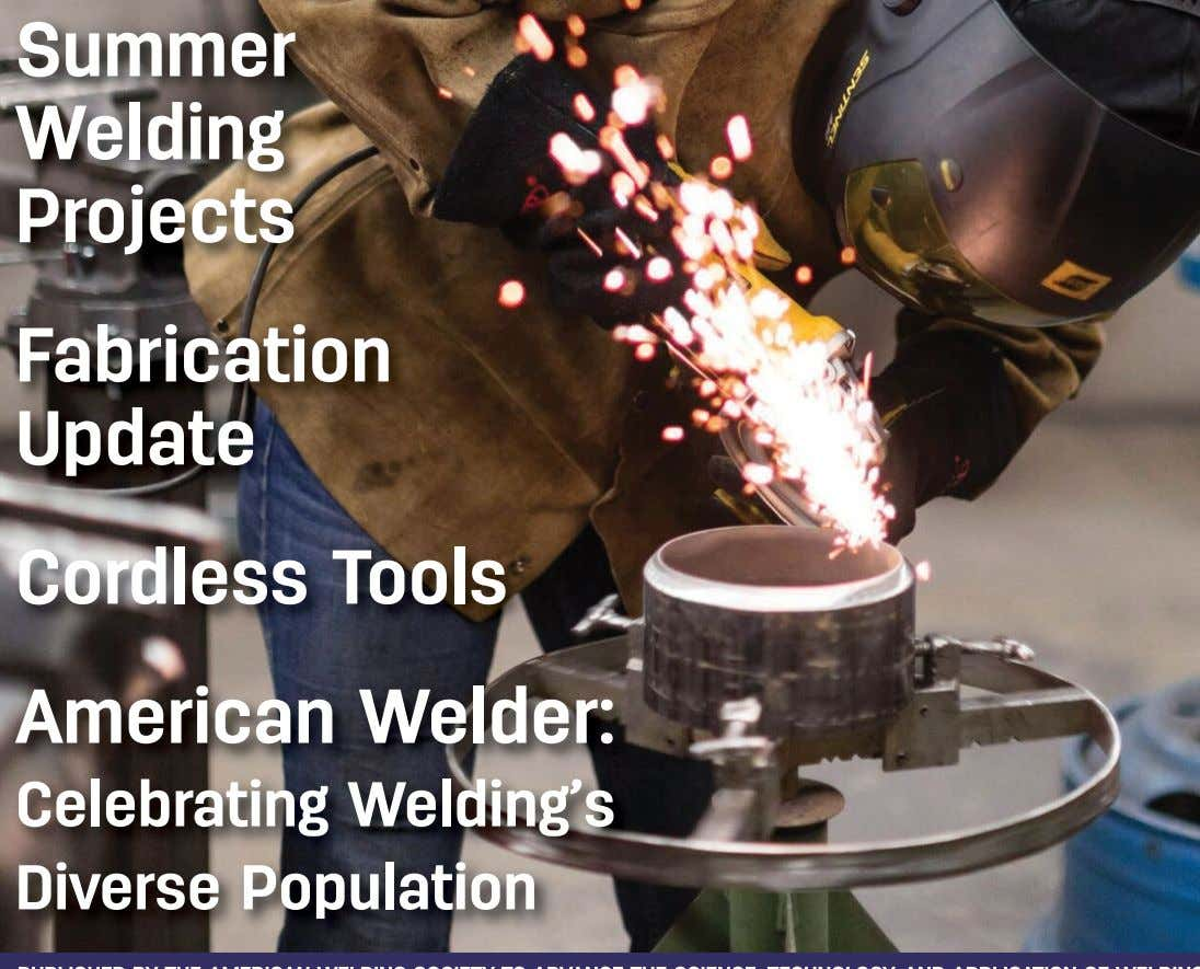 Summer Welding Projects Fabrication Update Cordless Tools American Welder: Celebrating Welding's Diverse