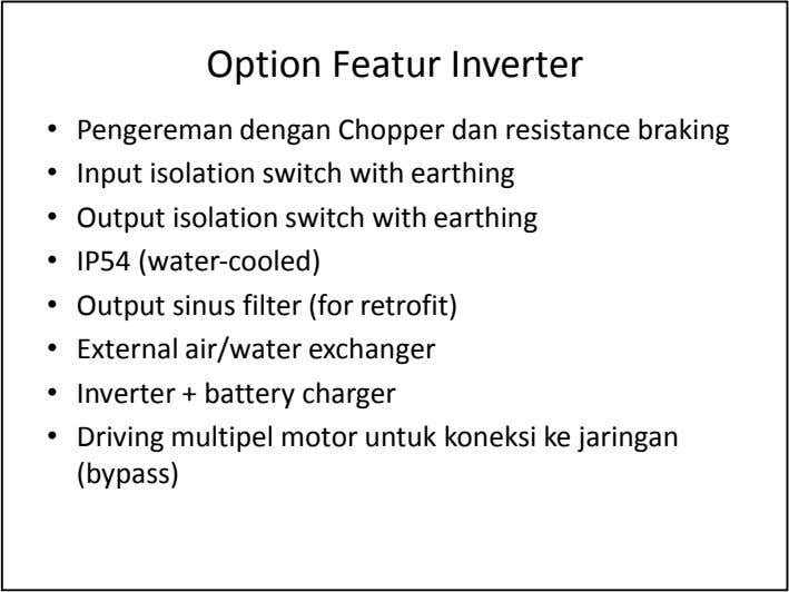 Option Featur Inverter • • • • • • • Pengereman dengan Chopper dan resistance braking