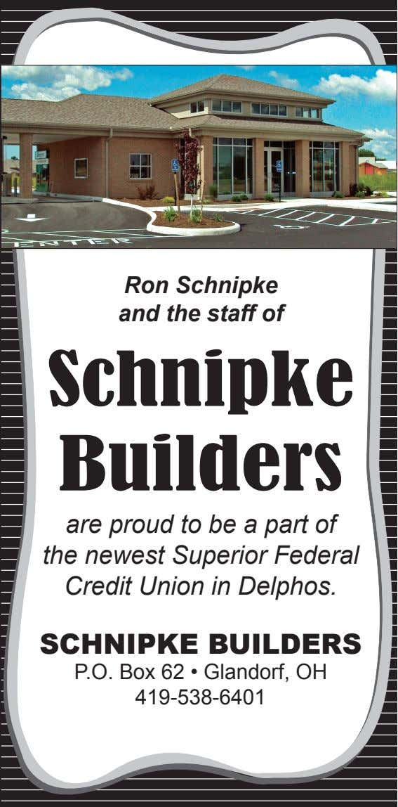 Ron Schnipke and the staff of Schnipke Builders are proud to be a part of the