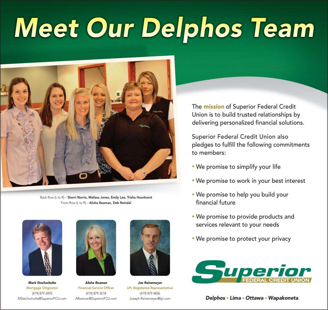 The mission of Superior Federal Credit Union is to build trusted relationships by delivering personalized financial