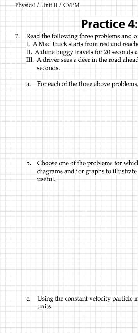 travels for 20 each of the three above constant velocity Practice Read the following three problems