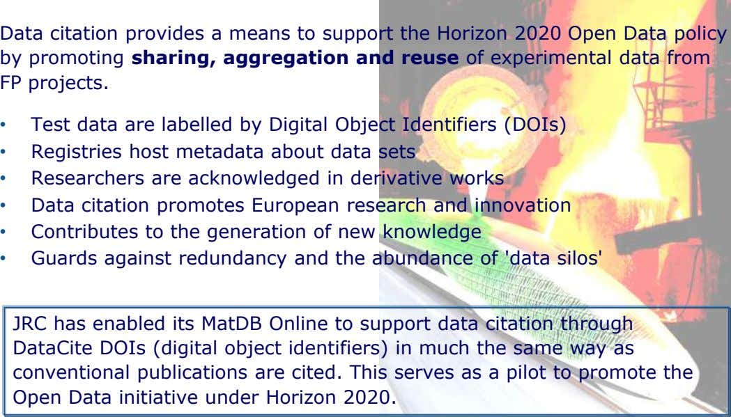 Data citation provides a means to support the Horizon 2020 Open Data policy by promoting