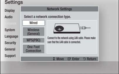 "Connection One Foot WPS(PBC) (General) Wireless Wired Network Settings Select a network connection type. "" Enter"