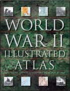 FEBruary 2019 PuBliCation World War II Illustrated Atlas dAvid JOrdAn And Andrew wieST With 160 colour
