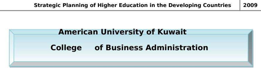 Strategic Planning of Higher Education in the Developing Countries 2009 American University of Kuwait College of