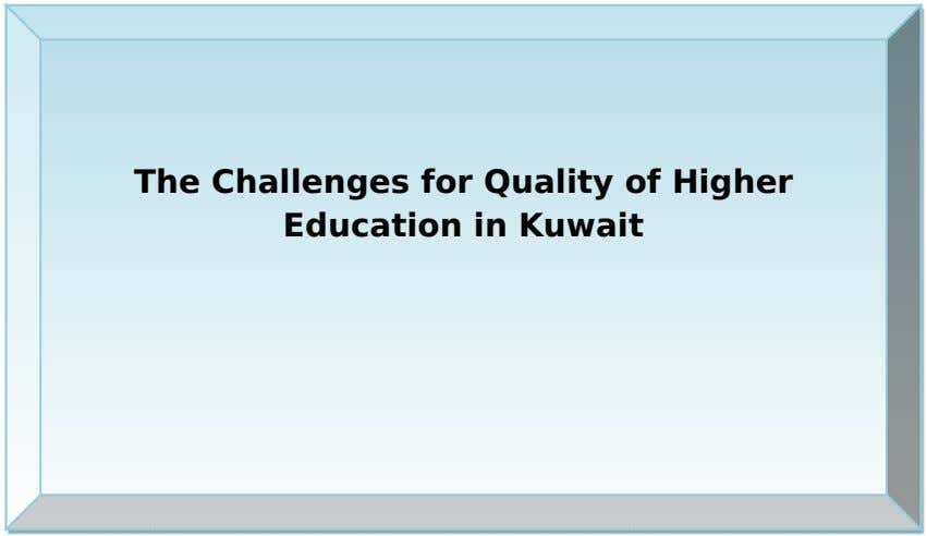 The Challenges for Quality of Higher Education in Kuwait