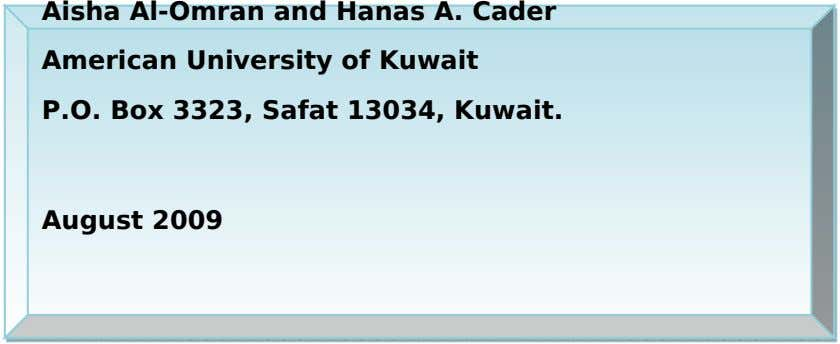 Aisha Al-Omran and Hanas A. Cader American University of Kuwait P.O. Box 3323, Safat 13034, Kuwait.