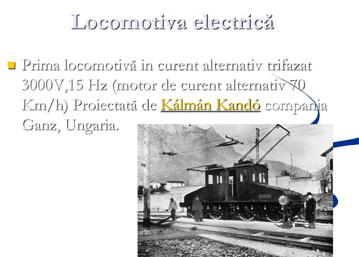 Locomotiva electrică  Prima locomotivă in curent alternativ trifazat 3000V,15 Hz (motor de curent alternativ 70