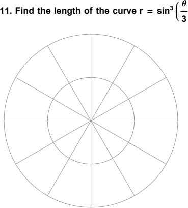 q j 11. Find the length of the curve r = sin 3 i j
